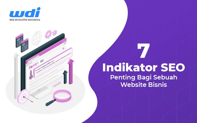 7 Indikator SEO Penting Bagi Sebuah Website Bisnis